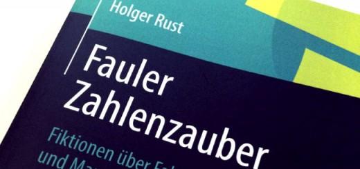Holger Rust bürstet in Fauler Zahlenzauber das Thema Statistik gegen den Strich