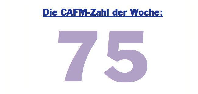Die CAFM-Zahl der Woche ist die 75 - denn 75 Prozent aller vergebenen FM-Leistungen werden nicht vollständig erbracht.