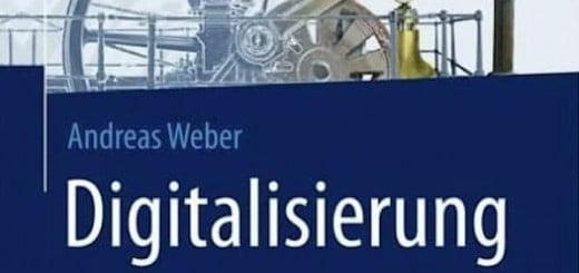 Dr. Andreas Weber - Digitalisierung –Machen! machen! Machen! - ein erster Leitfaden auf dem Weg in die digitale Zukunft für Unternehmen
