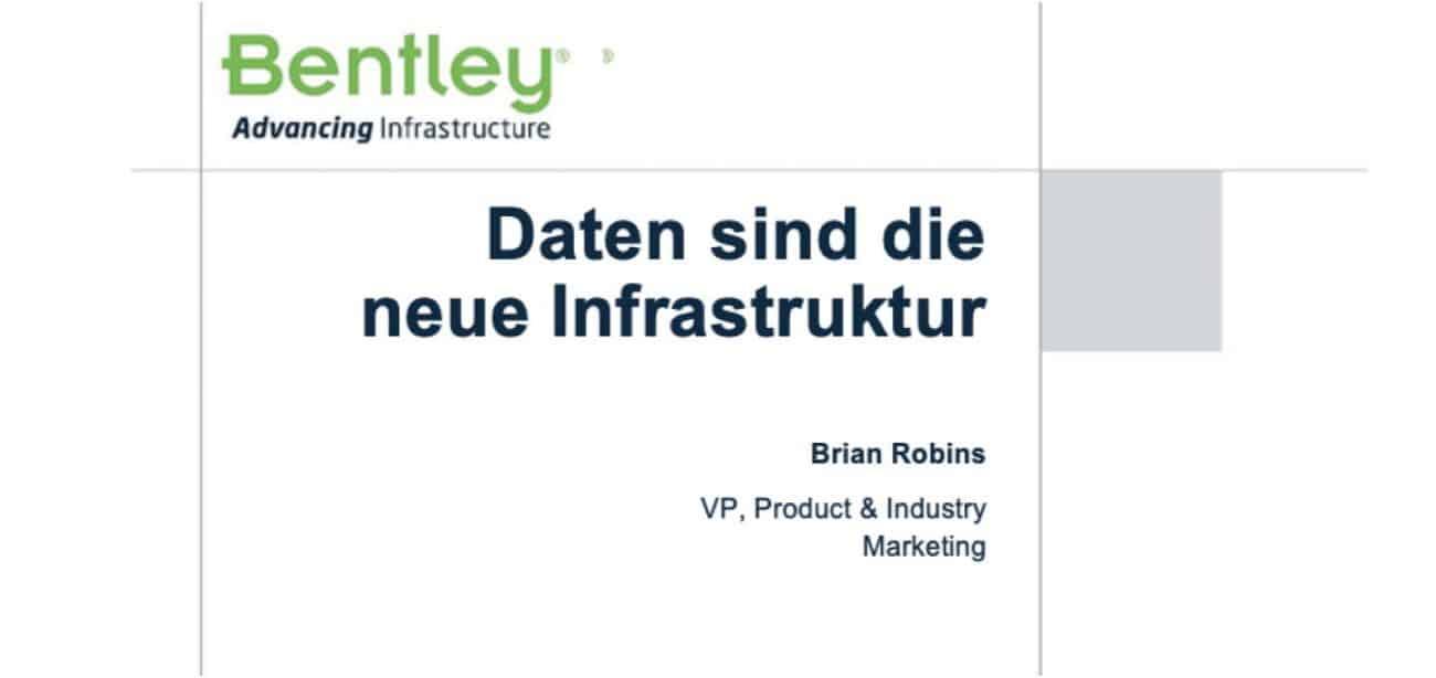 Daten sind die neue Infrastruktur, und derjenige, der über die meisten Daten verfügt, ist der Gewinner, meint Bentley Systems